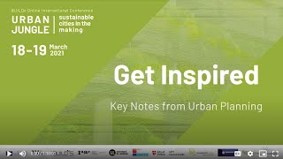 WU International Symposium URBAN JUNGLE: Get Inspired, Key notes from Urban Planning
