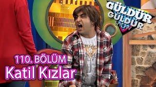 Güldür Güldür Show 110. Bölüm, Katil Kızlar Skeci