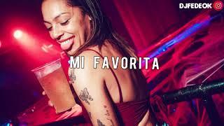 MI FAVORITA ✘ LUNAY ✘ WISIN & YANDEL ✘ FEDE DJ [REMIX]