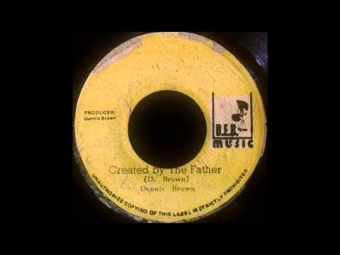 DENNIS BROWN – Created By The Father [1977]