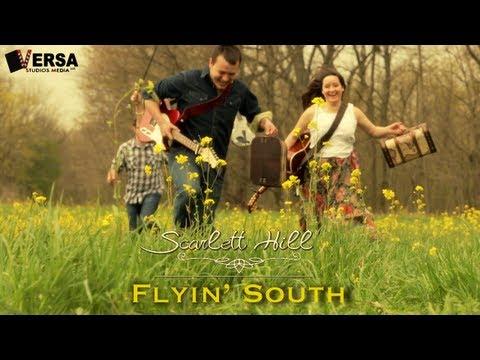 Scarlett Hill - Flyin' South (Official Music Video)