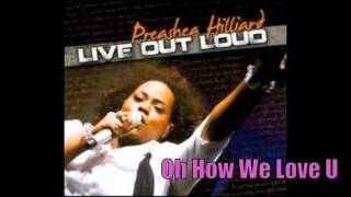 Well be interviewing Preashea Hilliard real soon Her last CD Live Out