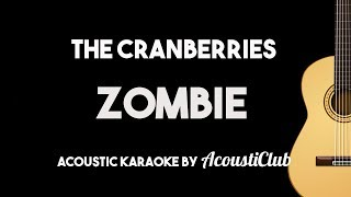 Zombie - The Cranberries (Acoustic Guitar Karaoke with Lyrics)