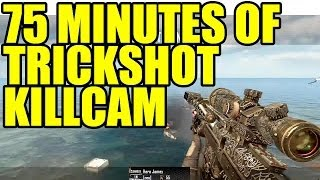 75 MINUTES OF TRICKSHOT KILLCAM BLACK OPS 2 | 200 KILLCAMS !!!