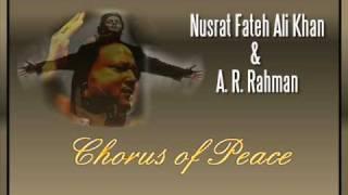 Chorus of Peace by Nusrat Fateh Ali Khan A. R. Rahman