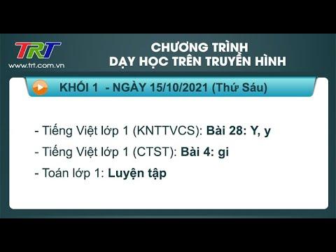 Lớp 1: Tiếng Việt (2 tiết); Toán. - Dạy học trên truyền hình TRT ngày 15/10/2010