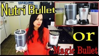 Magic Bullet Or NutriBullet Which One Should I Buy