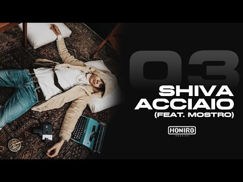 SHIVA - 03 - ACCIAIO (feat. MOSTRO - prod by ENEMIES)