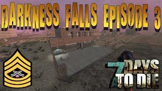 ☠️7 Days To Die Darkness Falls Mod Episode 3☠️