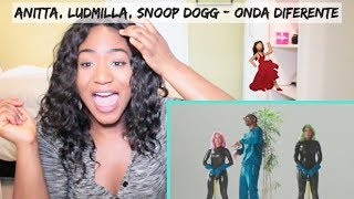 Anitta With Ludmilla And Snoop Dogg Feat. Papatinho - Onda Diferente | REACTION