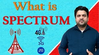 What is Spectrum? Why spectrum auctioned? 2G 3G 4G Spectrum Explained