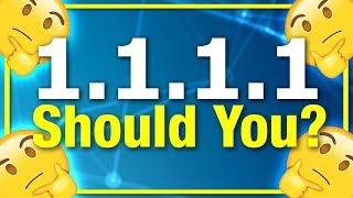 1.1.1.1 - What You Need to Know