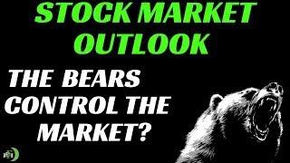 STOCK MARKET OUTLOOK | BEARS CONTROL THE MARKET?