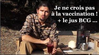 Pourquoi je ne crois pas à la vaccination + le jus BCG ! - regenere.org