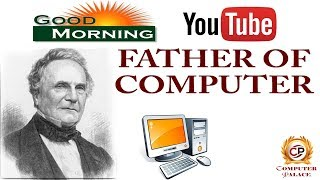 Who is the father of computers? History of Computers