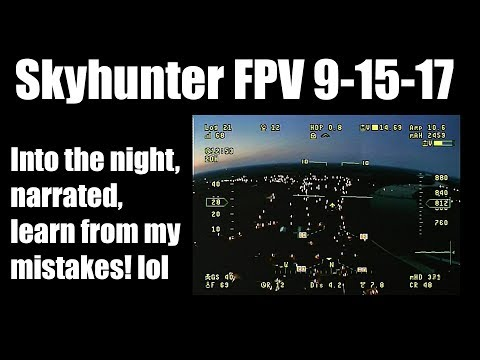 narrated-skyhunter-fpv-into-the-night-almost-broke-it-lol
