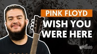 Wish You Were Here - Pink Floyd (aula de violão completa)