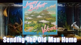 Sending The Old Man Home   Volcano   Jimmy Buffett   Track 10