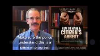How to make a citizen's arrest. Taught by someone who's been there and done that!