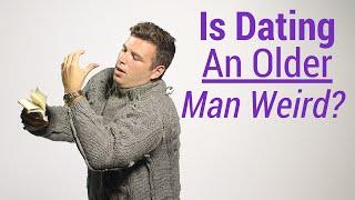 Is Dating An Older Man Weird? EXPLAINED
