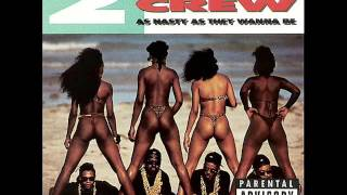 The 2 Live Crew - As Nasty As They Wanna Be [Disco Completo]