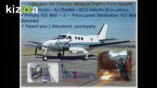 Hire a Well-Definition- Lifesaver Air Ambulance from Ranchi