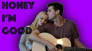Honey I'm Good - Andy Grammer (The Girl and the Dreamcatcher cover)