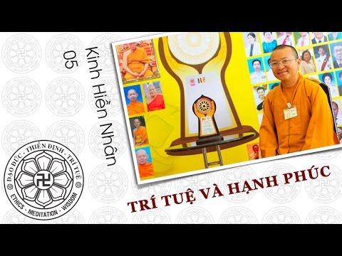 Kinh Hiền Nhân 05: Trí tuệ và hạnh phúc (08/07/2012) Thích Nhật Từ