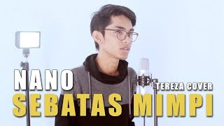 Download lagu Nano Sebatas Mimpi By Tereza Mp3