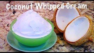 Whipped Cream From Coconut Milk / Cream - Dairy-free Recipe 椰子奶油