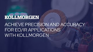 Achieve Precision and Accuracy for EO/IR applications with Kollmorgen