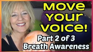 Move Your Voice - Part 2 - Breath Awareness