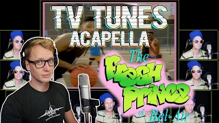 FRESH PRINCE OF BEL-AIR Theme - TV Tunes Acapella