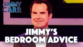 Jimmy's Bedroom Advice (EXCLUSIVE) | Jimmy Carr - Telling Jokes