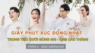 500 Khách bật khóc khi Ông Cao Thắng và Đông Nhi chia sẻ | P4 | Kiengcan