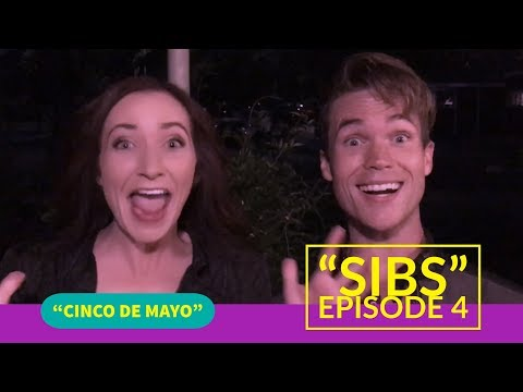 Sibs Episode 4: Cinco De Mayo