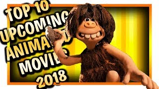 TOP 10 UPCOMING ANIMATED MOVIES 2018
