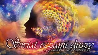 Świat oczami duszy. Audycja o świadomości – 072 – Narzędzia do samorozwoju. Gość Karolina Nowak