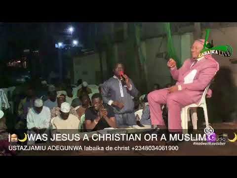 USTAZJAMIU/WAS JESUS A CHRISTIAN OR A MUSLIM