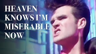 The Smiths Heaven Know Im Miserable Now Music