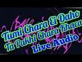 Tumi Chara Ei Daho Ta Pakhi Chara Khaca - Live Audio