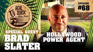 #68 Brad Slater (Hollywood Agent / Partner at WME Agency) | Real Quick With Mike Swick Podcast