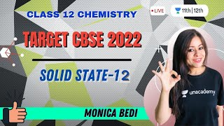 Solid State-12 | Target CBSE 2022 | Chemistry | Unacademy Class 11&12 | Monica Bedi - MONICA