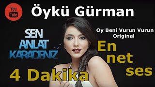 Öykü Gürman - Oy Beni Vurun Vurun / Sen Anlat Karadeniz