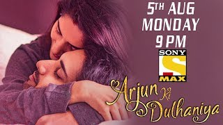 World Television Premiere | Arjun Ki Dulhaniya ( Chi La Sow) on 5th Aug 2019 at 9 PM | Sony Max