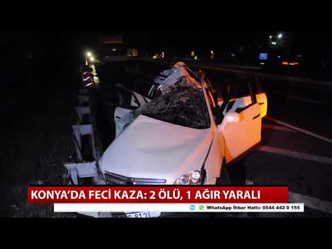Konya'da feci kaza: 2 ölü, 1 ağır yaralı
