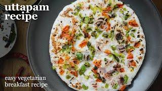 Uttapam Recipe   Homemade Batter । South Indian Food   Easy Breakfast Recipes