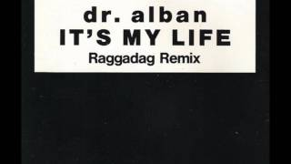 Dr.Alban   It's My Life (Raggadag Remix)