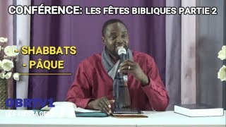 """Conférence sur les rendez-vous """"fêtes"""" bibliques - Partie 2"""