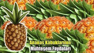 Ananas Kabuğu çayı Nasıl Yapılır ? / Ananasın Faydaları / Ananasın Kabuğunun Faydaları